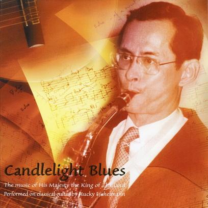 Hucky Eichelmann - Candlelight Blues( the King of Thailand)