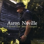 Aaron Neville - I Know I've Been Changed 2010