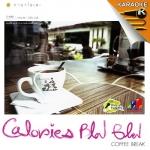 Calories Blah Blah - Coffee Break (แคลอรี่ส์ บลาห์ บลาห์) VCD KARAOK