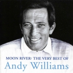 Andy Williams - Moon River The Very Best Of Andy Willia