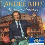 CD, Andre Rieu - Roman Holiday