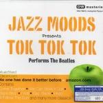CD,Jazz Moods Presents Tok Tok Tok Performs the Beatl