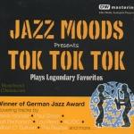 CD,Jazz Moods Presents Tok Tok Tok Plays Legendary Favorites